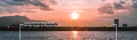 Call for proposals: International Association for the Study of Popular Music (IASPM XXI 2022)